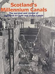 Scotland's Millennium Canals: The Survival and Revival of the Forth and Clyde and Union Canals