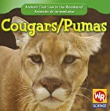 Cougars/Pumas (Animals That Live in the Mountains/Animales de Las Montanas)