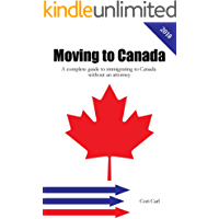 Moving to Canada: A complete guide to  immigrating to Canada  without an attorney (English Edition)