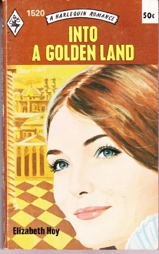 Into a Golden Land (Harlequin Romance #51520)