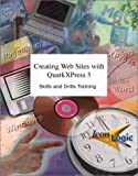 Creating Web Sites with QuarkXPress 5 : Skills and Drills Workbook, Siegel, Kevin A., 189176280X