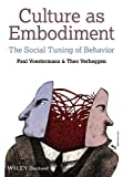Culture as Embodiment - The Social Tuning ofBehavior