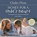 Honey for a Child's Heart: The Imaginative Use of Books in Family Life Audiobook by Gladys Hunt Narrated by Anne Flosnik