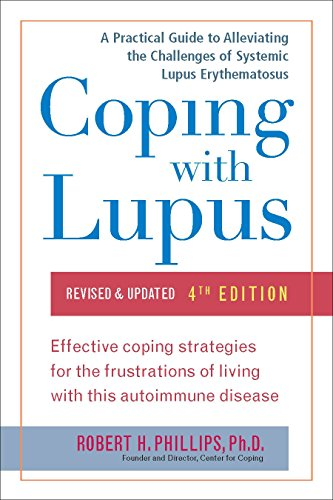 Coping With Lupus: A Practical Guide to Alleviating the Challenges of Systemic Lupus Erythematosus (Coping with Series)