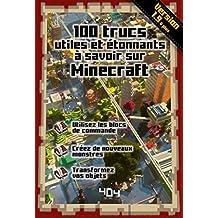 100 trucs utiles et étonnants à savoir sur Minecraft - version 1.9 (French Edition)