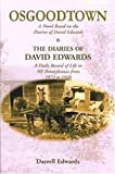 Osgood Town : A Novel Based on the Diaries of David Edwards, Edwards, Darrell, 0788426257