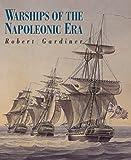 Warships of the Napoleonic Era, Robert Gradiner, 155750962X