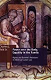 Power over the Body, Equality in the Family, Charles J. Reid, 0802822118