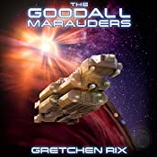 The Goodall Marauders: The Goodall Mysteries, Book 3 | Gretchen Rix