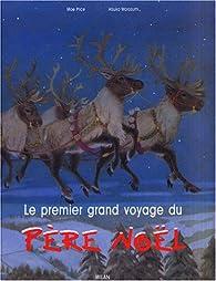 Le premier grand voyage du Père Noël par Moe Price