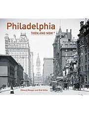 Philadelphia Then and Now®