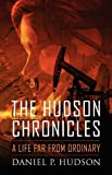 The Hudson Chronicles, Daniel P. Hudson, 1432795694