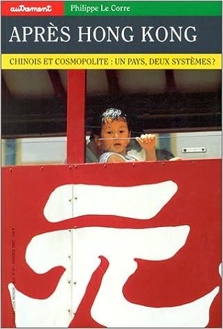 Livre Autrement hors série, numéro 97 : Après Hong Kong, chinois et cosmopolites : un pays, deux systèmes ? pdf