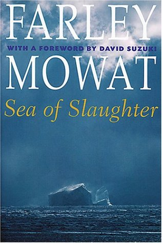 Sea of Slaughter (The Farley Mowat Series)