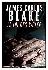 La loi des Wolfe par James Carlos Blake