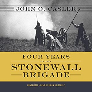 Four Years in the Stonewall Brigade Audiobook