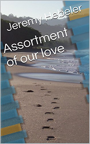 Love Assortment (Assortment of our love (By all out means of love))