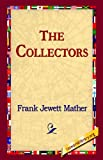 The Collectors, Frank Jewett Mather, 1421804395