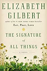 [ [ The Signature of All Things - Large Print ] ] By Gilbert, Elizabeth ( Author ) Oct - 2013 [ Hardcover ]