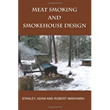 Meat Smoking and Smokehouse Design by Marianski. Stanley Published by Bookmagic (2009) Paperback