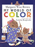 My World of Color, Margaret Wise Brown, 0786825197