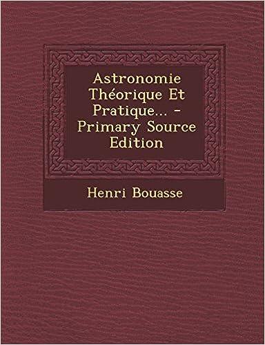 En ligne Astronomie Theorique Et Pratique... pdf epub