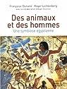 Des animaux et des hommes. Une symbiose égyptienne par Dunand