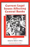 Current Legal Issues Affecting Central Banks 9781557754981