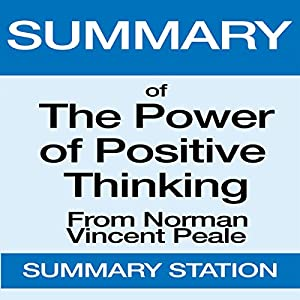 Summary of The Power of Positive Thinking from Norman Vincent Peale Audiobook