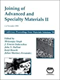 Joining of Advanced and Specialty Materials II : Proceedings of the 2nd International Conference Held 1-4 November 1999 in Cincinnati, Ohio, John N. DuPont, 0871706776