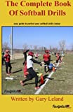 Complete Book Of Softball Drills: easy guide to