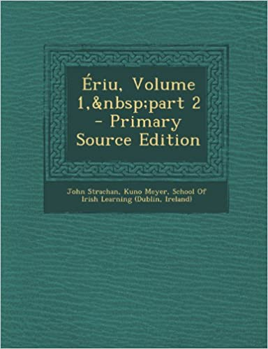 Se kirjaa pdf ilmaiseksi Ériu, Volume 1,part 2 - Primary Source Edition in Finnish PDF PDB CHM