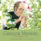 #10: Gregor Mendel: The Friar Who Grew Peas