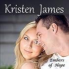 Embers of Hope: Second Gift Series, Book 1 Hörbuch von Kristen James Gesprochen von: Anneliese Rennie