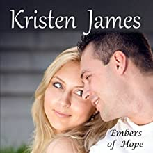 Embers of Hope: Second Gift Series, Book 1 Audiobook by Kristen James Narrated by Anneliese Rennie