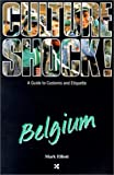 Culture Shock! Belgium (Culture Shock! A Survival Guide to Customs & Etiquette)
