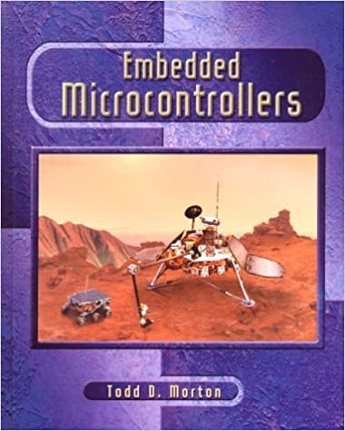 Embedded Microcontrollers by Todd D. Morton (2000-09-17)