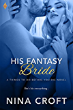 His Fantasy Bride (Things To Do Before You Die)
