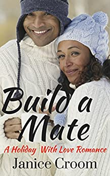 Build a Mate: A Holiday With Love Romance by [Croom, Janice]