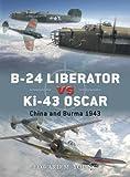 B-24 Liberator vs Ki-43 Oscar: China and Burma 1943 (Duel)