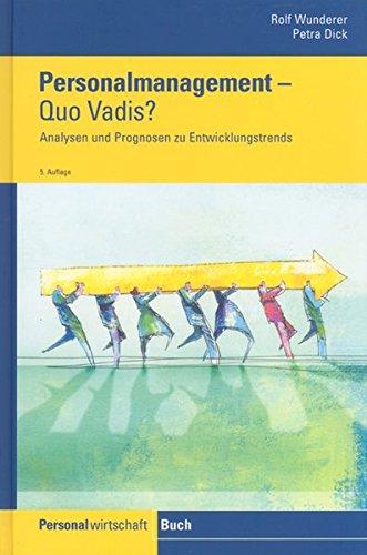 Personalmanagement - Quo Vadis?: Analysen und Entwicklungstrends bis 2010