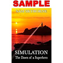 Simulation: The Dawn of a Superhero - SAMPLE