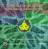 World Meditation: Six Daily Meditations From Around The World - Japan, Tibet, Greece, Ancient Celtic, Europe