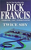 Twice Shy, Dick Francis, 0515134880