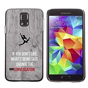 Planetar® ( Change The Conversation Inspiring Quote ) SAMSUNG Galaxy S5 V / i9600 / SM-G900F / SM-G900M / SM-G900A / SM-G900T / SM-G900W8 Fundas Cover Cubre Hard Case Cover