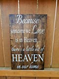wood Wedding memorial sign, Because someone we love is in heaven, there is a little bit of heaven in our home,