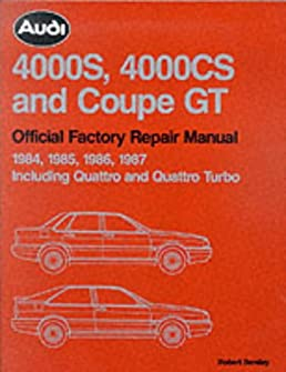audi 4000s, 4000cs and coupe gt official factory repair manual 1984audi 4000s, 4000cs and coupe gt official factory repair manual 1984 1987 including quattro and quattro turbo full service information including wiring