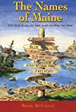 The Names of Maine, Brian McCauley, 0974041289