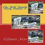 The Wolf Family Story Volume 3 | Tiffani Mae