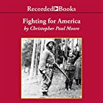 Fighting for America: Black Soldiers - the Unsung Heroes of World War II | Christopher Paul Moore